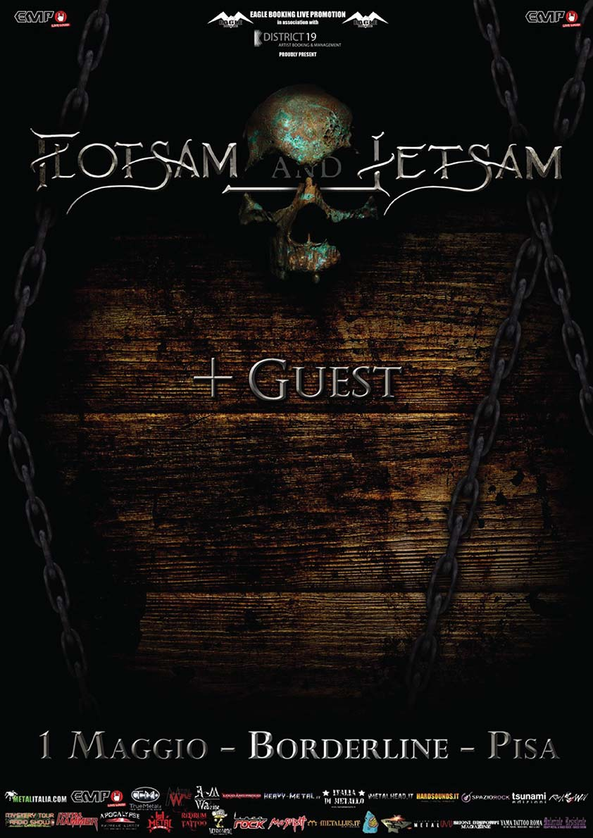 Borderline Club Pisa - Flotsam and Jetsam + Guest