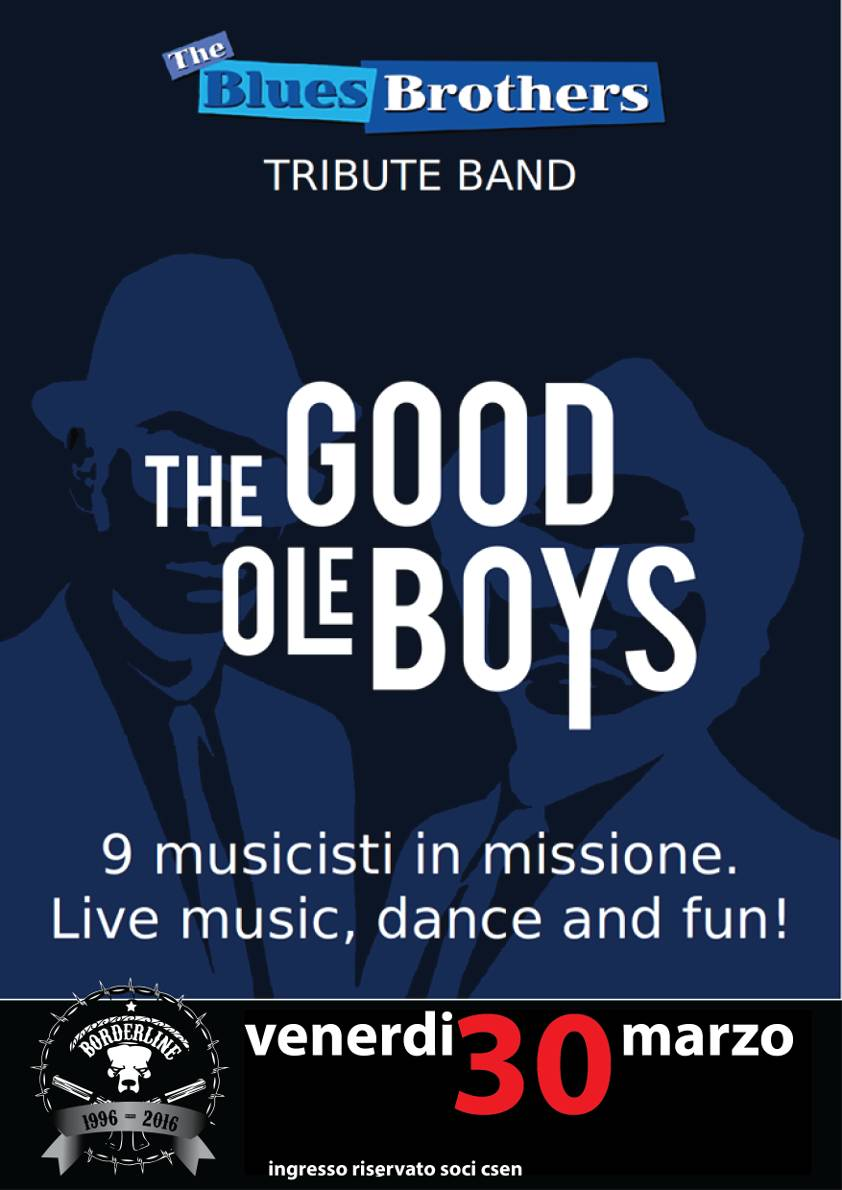Borderline Club Pisa - The Good Ole Boys - Tribute Blues Brothers